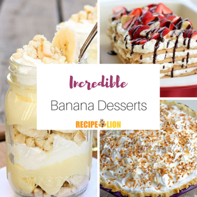 Incredible Banana Desserts