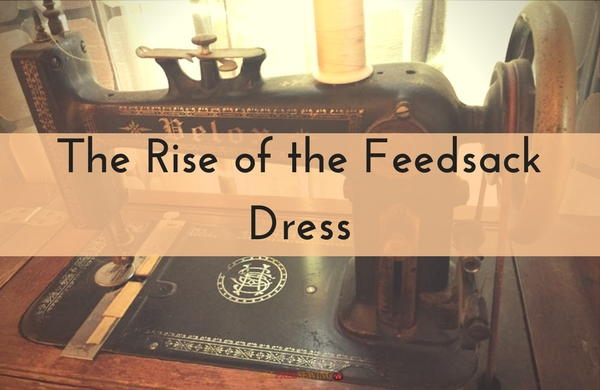The Rise of the Feedsack Dress