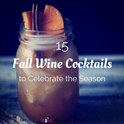 Fall Wine Cocktails to Celebrate the Season