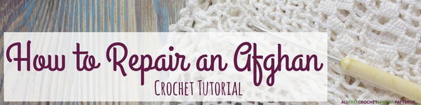 How to Repair an Afghan Crochet Tutorial