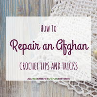 How to Repair an Afghan: Crochet Tips and Tricks
