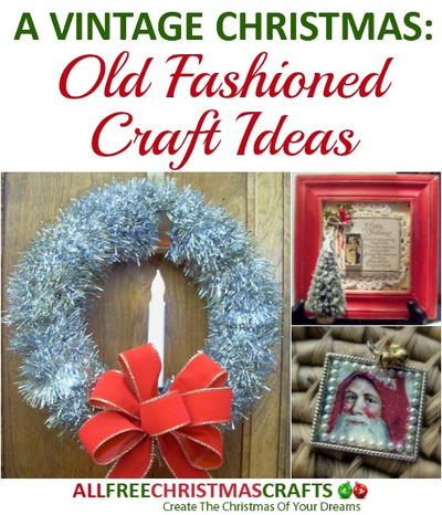 Vintage Christmas Decorations.A Vintage Christmas 16 Old Fashioned Craft Ideas
