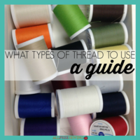 What Types of Thread to Use: A Sewing Guide