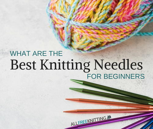 Best Knitting Needles for Beginners