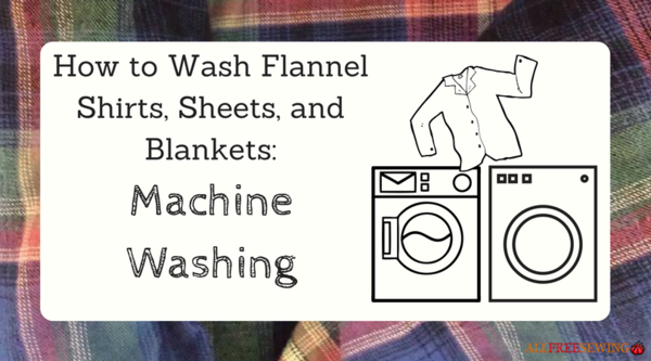 How to Wash Flannel Shirts, Sheets, and Blankets: Machine Washing