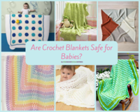 Are Crochet Blankets Safe for Babies?