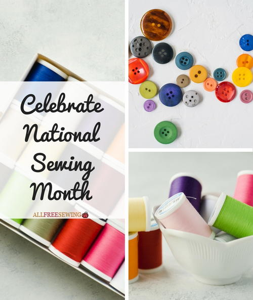 Celebrate National Sewing Month