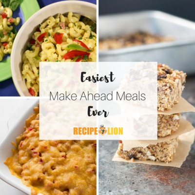 Easiest Make Ahead Meals Ever