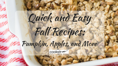 Quick and Easy Fall Recipes Pumpkin Apples and More
