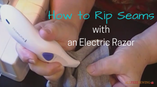 How to Rip Seams with an Electric Razor