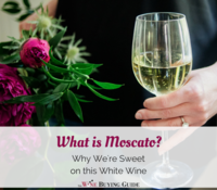 What is Moscato? Learn Why We're Sweet on this White Wine