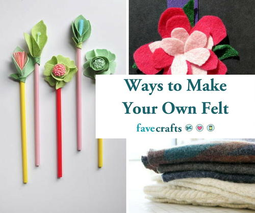 Ways to Make Your Own Felt
