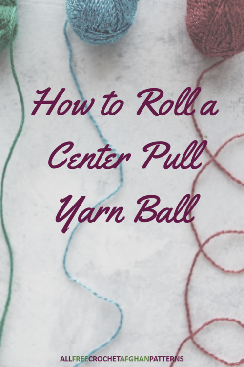 How to Roll a Center Pull Yarn Ball