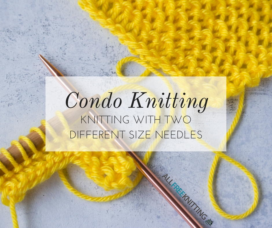 Condo Knitting: Knitting with Two Different Size Needles ...