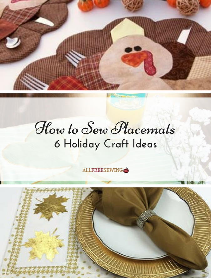 How To Sew Placemats 6 Holiday Craft Ideas