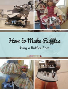 How to Make Ruffles: Using a Ruffler Foot