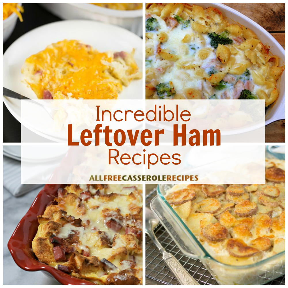 Leftover Ham: 17 Incredible Leftover Ham Recipes