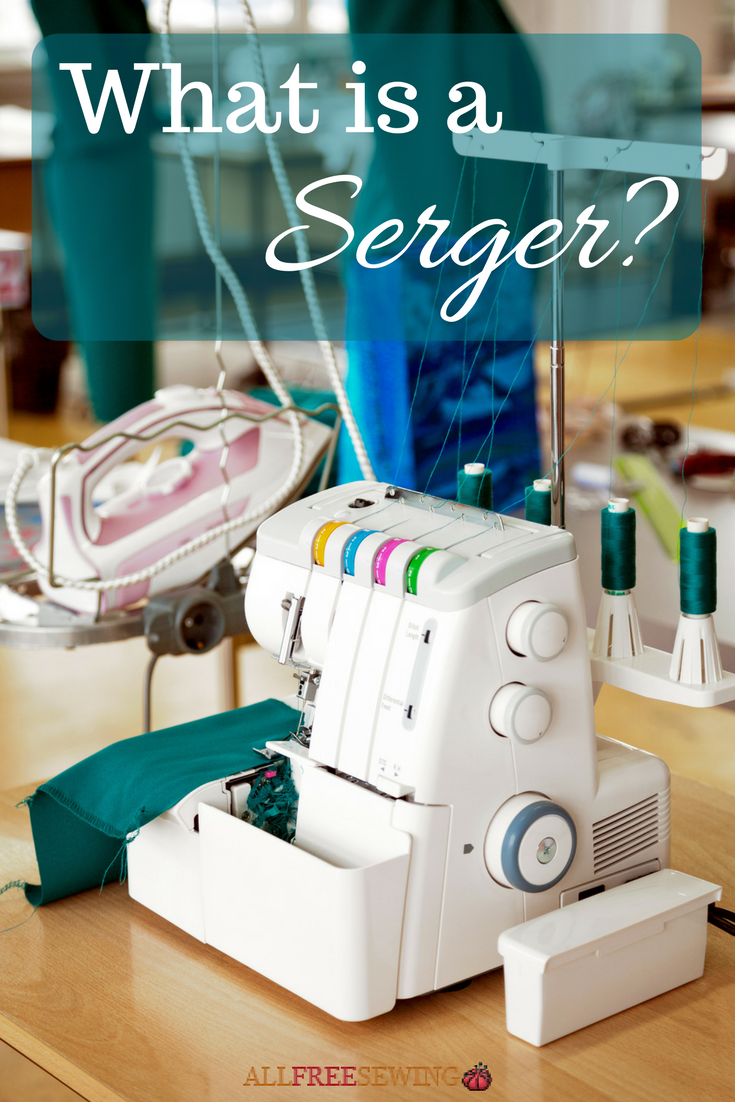 What Is A Serger Allfreesewing Com