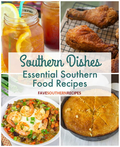 Southern Dishes: 11 Essential Southern Food Recipes