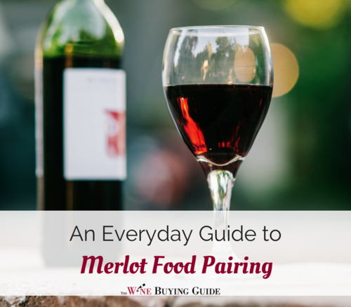 An Everyday Guide to Merlot Food Pairing