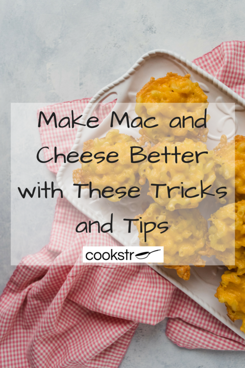 Make Mac and Cheese Better with These Tricks and Tips