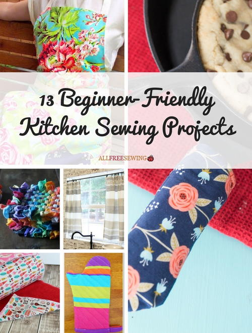 13 Beginner-Friendly Kitchen Sewing Projects