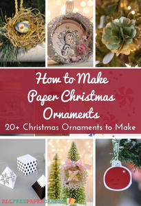 How to Make Paper Christmas Ornaments: 20+ DIY Christmas Ornaments to Make