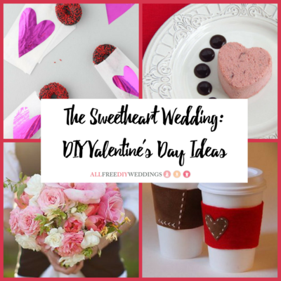 The Sweetheart Wedding DIY Valentines Day Ideas