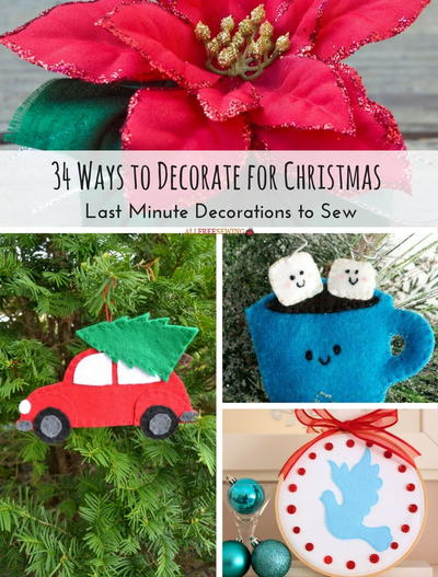 34 Ways to Decorate for Christmas  Last Minute Decorations to Sew