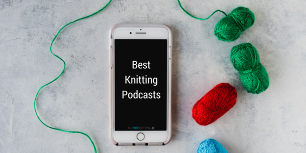 10 Knitting Podcasts