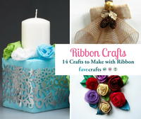 Ribbon Crafts: 14 Things to Make with Ribbon