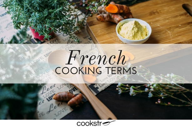 French cooking terms all chefs should know for All about french cuisine