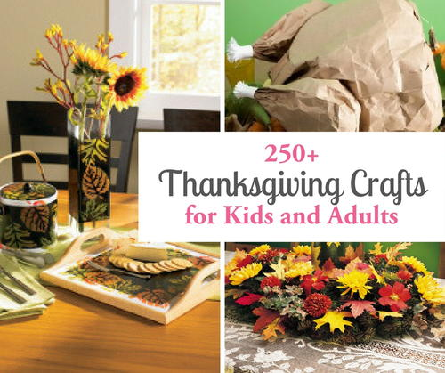 250 Thanksgiving Crafts for Kids and Adults
