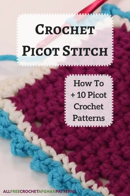 Crochet Picot Stitch How To  10 Picot Crochet Patterns