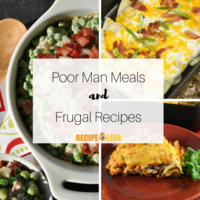 25+ Poor Man Meals and Frugal Recipes