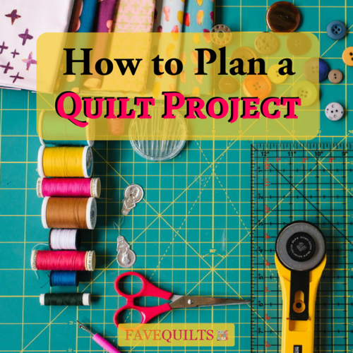 How to Plan a Quilt Project