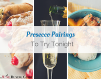 Prosecco Pairings To Try Tonight