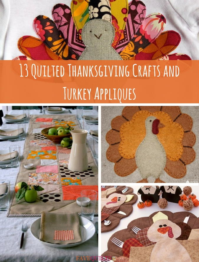 13 Quilted Thanksgiving Crafts And Turkey Appliques