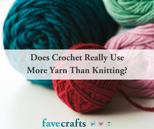 Does Crochet Use More Yarn Than Knitting