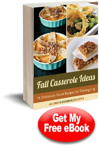 """Fall Casserole Ideas: 14 Deliciously Good Recipes for Thanksgiving"" eCookbook"