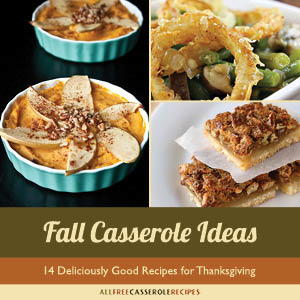 """Fall Casserole Ideas: 14 Deliciously Good Recipes for Thanksgiving"" Free eCookbook"