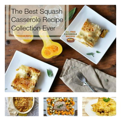 The Best Squash Casserole Recipe Collection Ever: 24 Squash Casserole Recipes