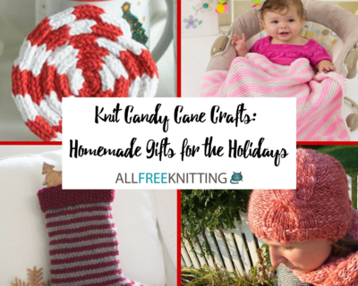 16 Knit Candy Cane Crafts Homemade Gifts for the Holidays