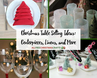Christmas Table Setting Ideas Centerpieces Linens and More