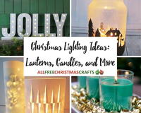 25+ Christmas Lighting Ideas: Lanterns, Candles, and More
