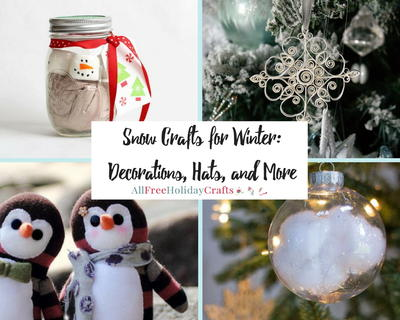 30 Snow Crafts for Winter Decorations Hats and More