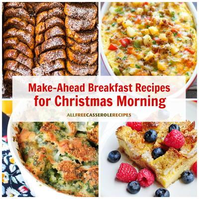 Christmas Morning Breakfast Ideas.18 Easy Make Ahead Breakfast Recipes For Christmas Morning