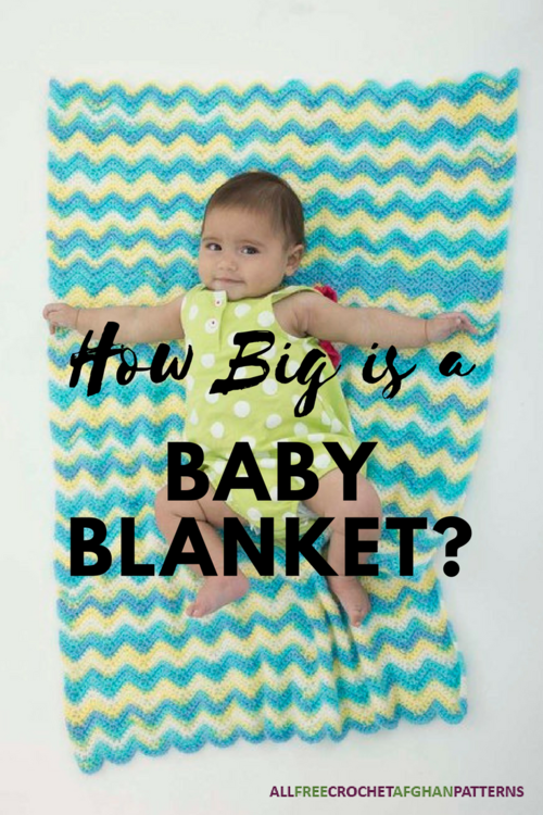 How Big Is A Baby Blanket Crochet Allfreecrochetafghanpatternscom