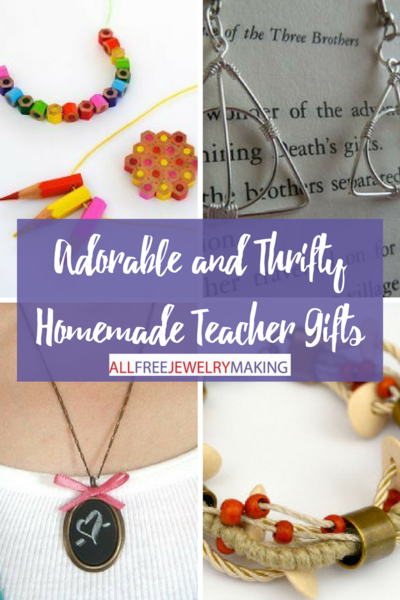 Adorable and Thrifty Homemade Teacher Gifts
