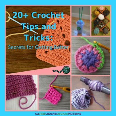 20 Crochet Tips and Tricks Secrets for Getting Better